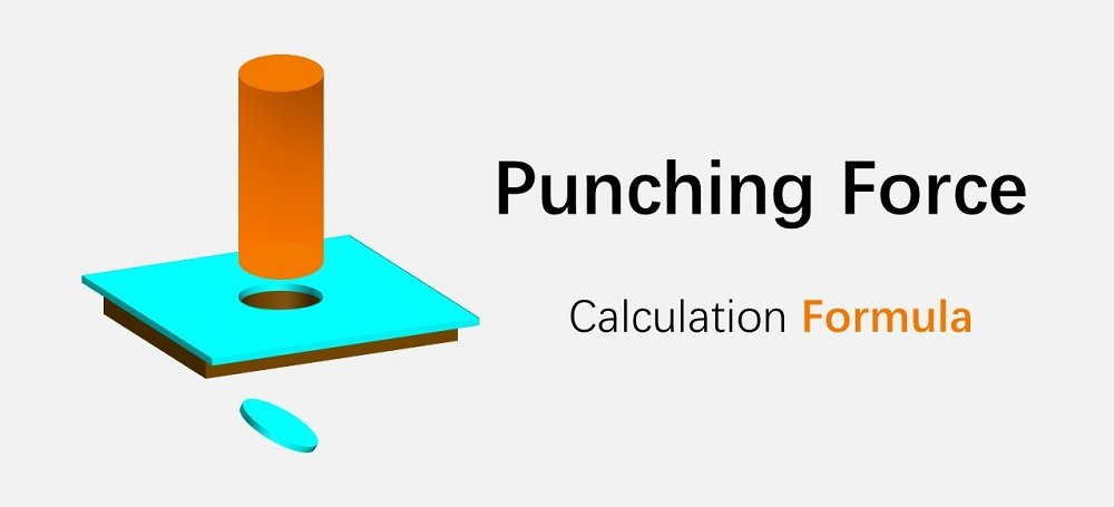 How to Calculate Punching Force (Formula & Tonnage