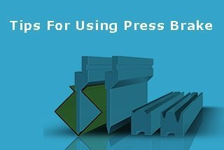 Tips For Using New Press Brake
