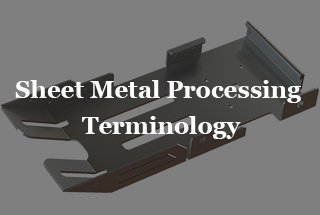 71 Sheet Metal Processing Terminology