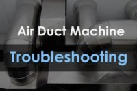 HVAC Air Duct Machine Troubleshooting