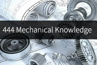 444 Mechanical Knowledge: Mechanical Engineers Must Know