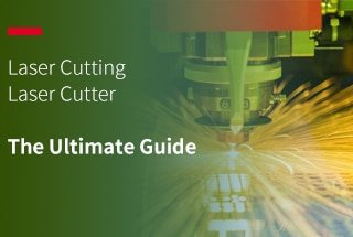 Laser Cutting and Laser Cutter: The Ultimate Guide (2018)